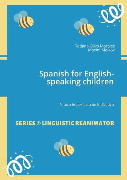 Spanish for English-speaking children. Futuro Imperfecto de Indicativo