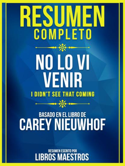 Resumen Completo: No Lo Vi Venir (I Didn't See That Coming) - Basado En El Libro De Carey Nieuwhof