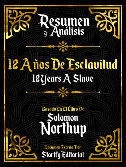 Resumen y Analisis: 12 Años De Esclavitud (12 Years A Slave) - Basado En El Libro De Solomon Northup