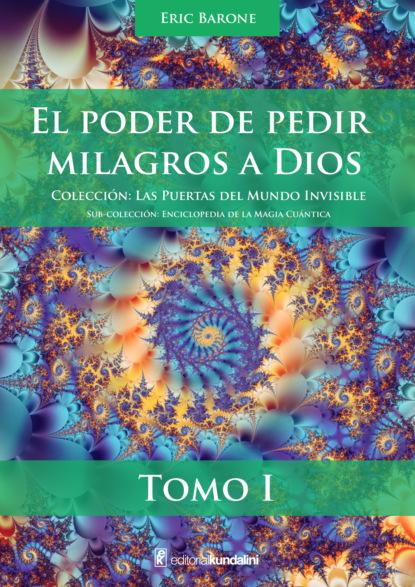 El poder de pedir milagros a Dios
