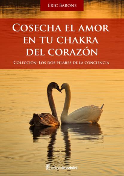 Cosecha el amor en tu chakra del corazón