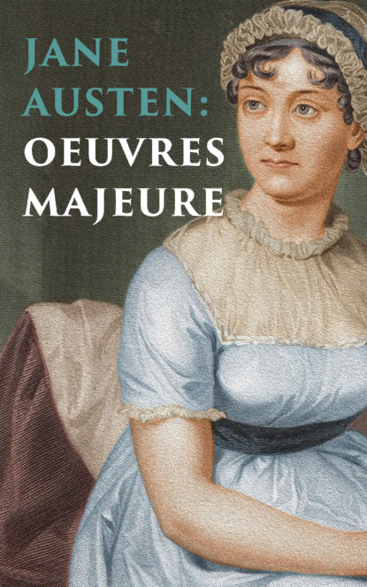 Jane Austen: Oeuvres Majeures