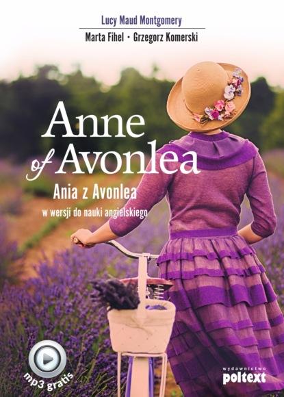 Anne of Avonlea. Ania z Avonlea w wersji do nauki angielskiego