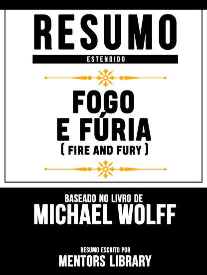 Resumo Estendido: Fogo E Fúria (Fire And Fury) - Baseado No Livro De Michael Wolff