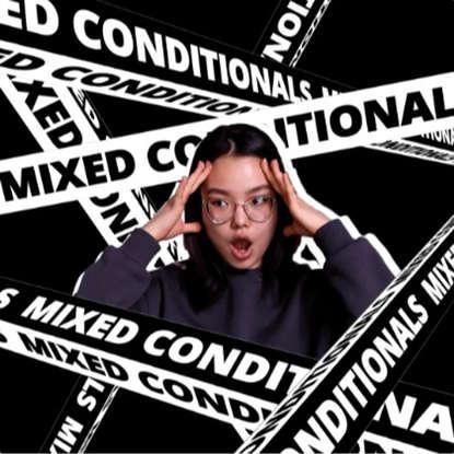 Все 4 типа mixed conditionals. Смешанный тип условных предложений в английском языке